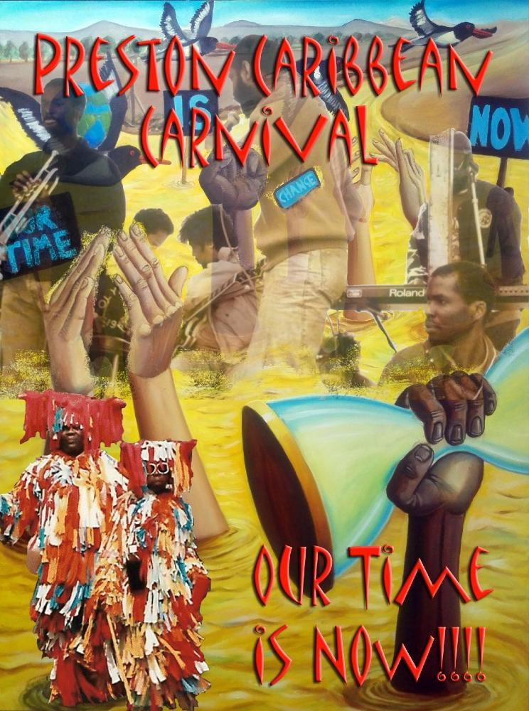 """Collage of colourful photos and artwork depicting Preston Caribbean Carnival and change, with the words """"Preston Caribbean Carnival...Our time is now""""."""